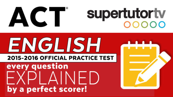 Free Video Explanations for the Official ACT English Practice Test 2015-2016