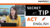 ACT English Section: #1 Secret Tip