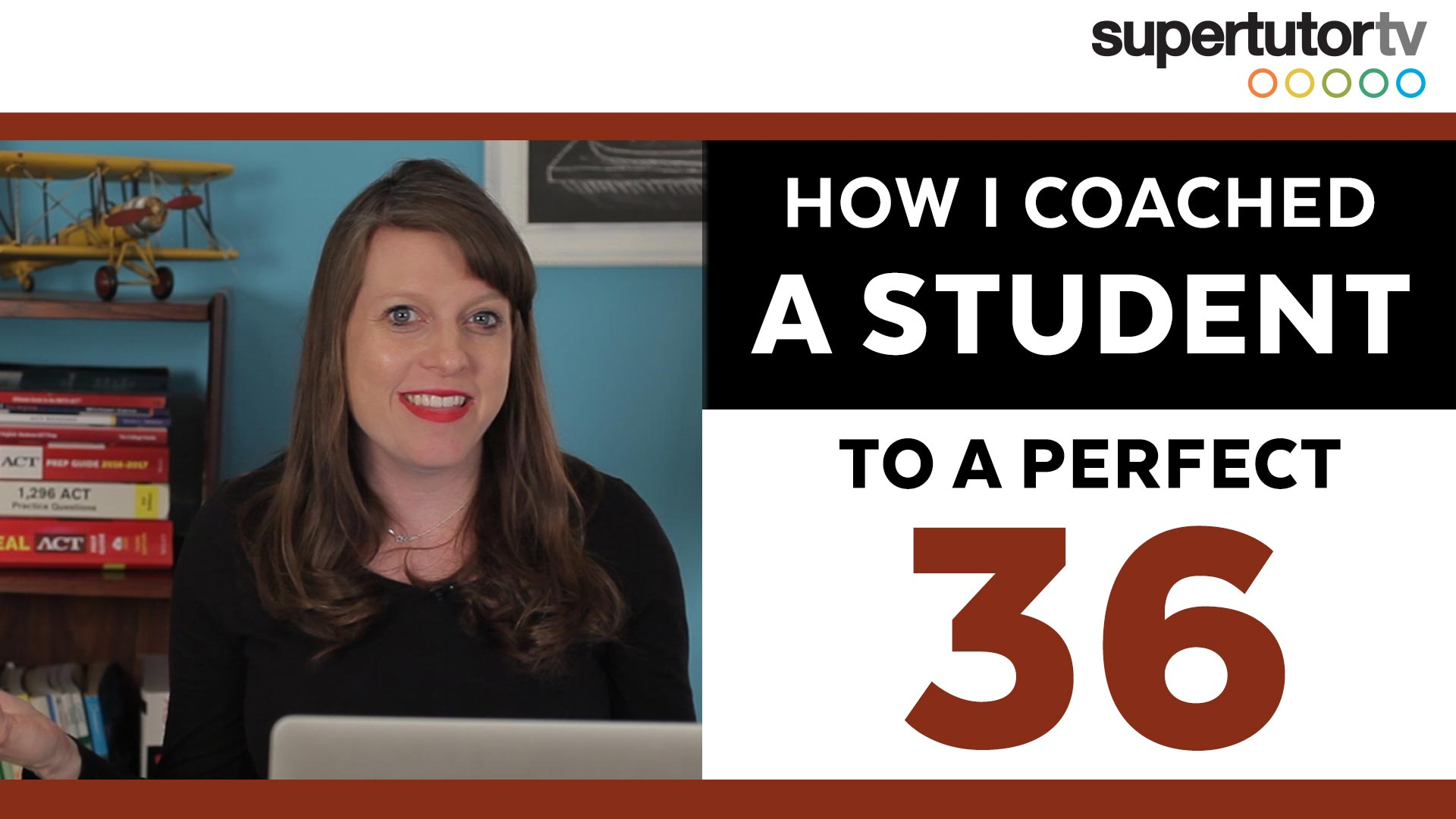 How I Coached a Student to a Perfect 36 On The ACT!!!