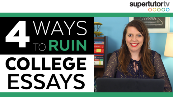 4 Ways To Ruin Your College Essays