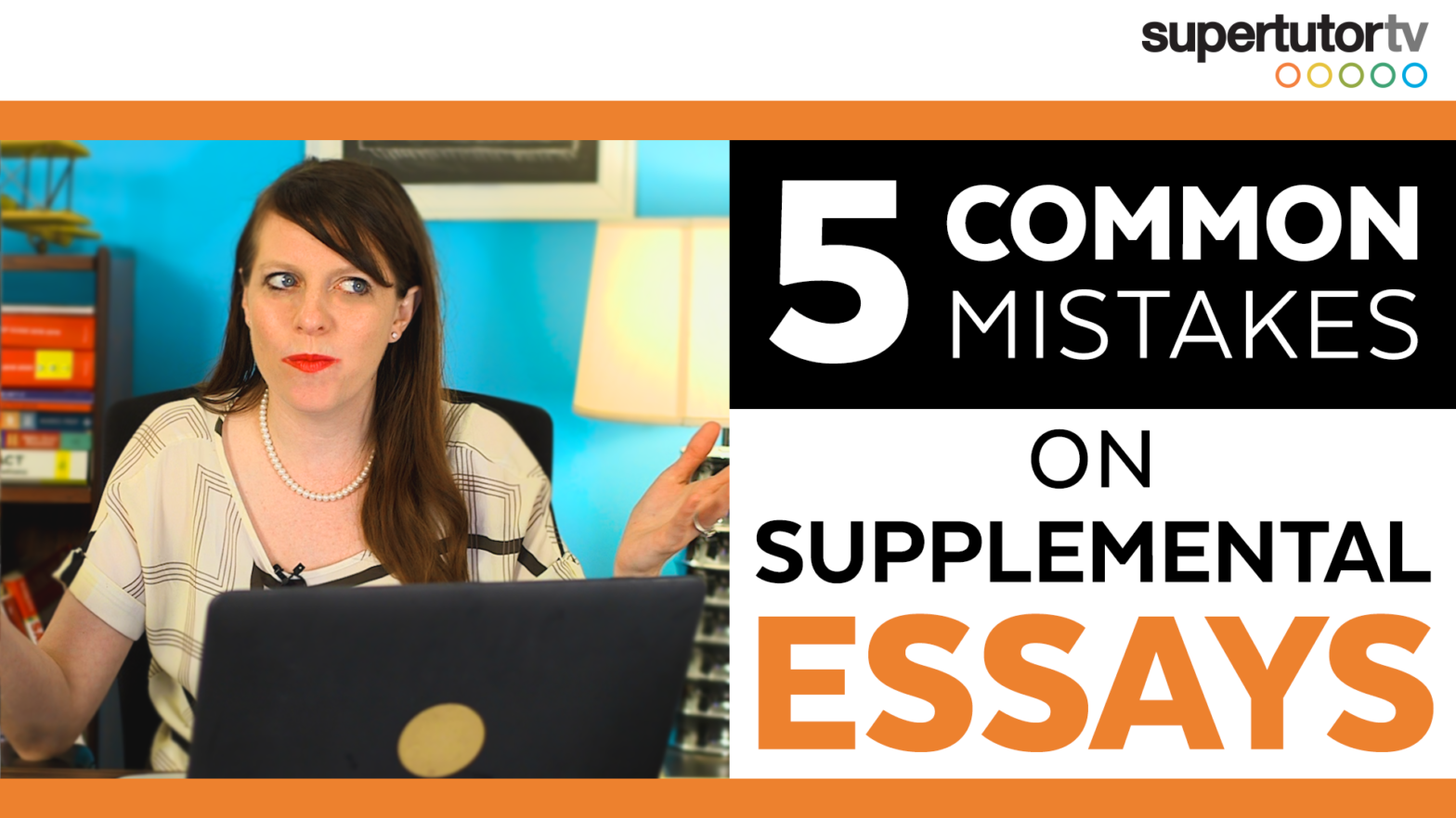 5 Mistakes Students Make on Supplemental Essays!