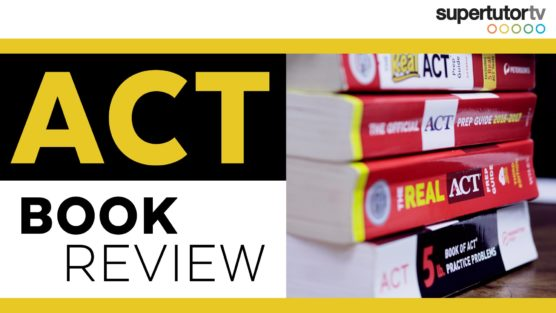 ACT® Book Review: Best Books to Study for the ACT® Test