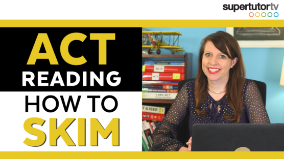 How to Skim: Tips to Increase Your Speed on the ACT® Reading Section!!