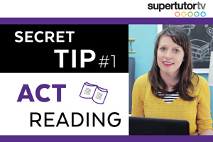 ACT Reading Section: #1 Secret Tip