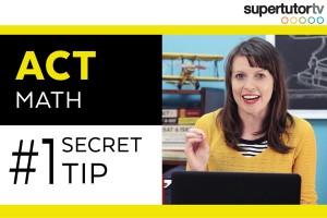 ACT Math Section: #1 Secret Tip