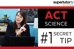 ACT Science Section: #1 Secret Tip