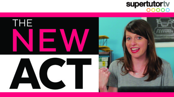 The New ACT: Changes You Should Know About!