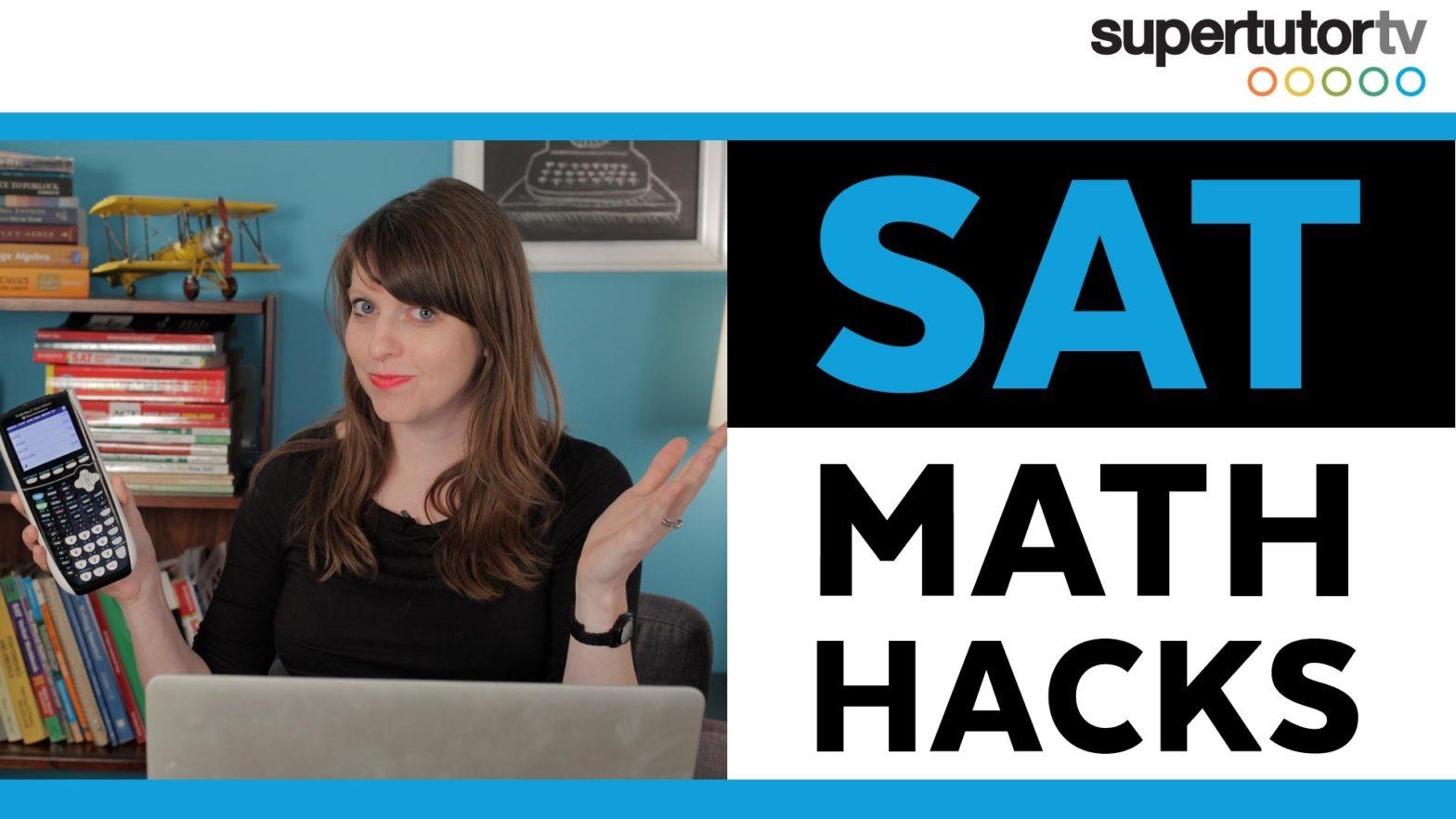 SAT® Math Hacks: Tips & Tricks to Destroy the Math Section!