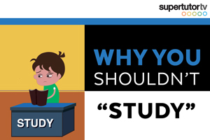 "Why You Shouldn't ""Study"""