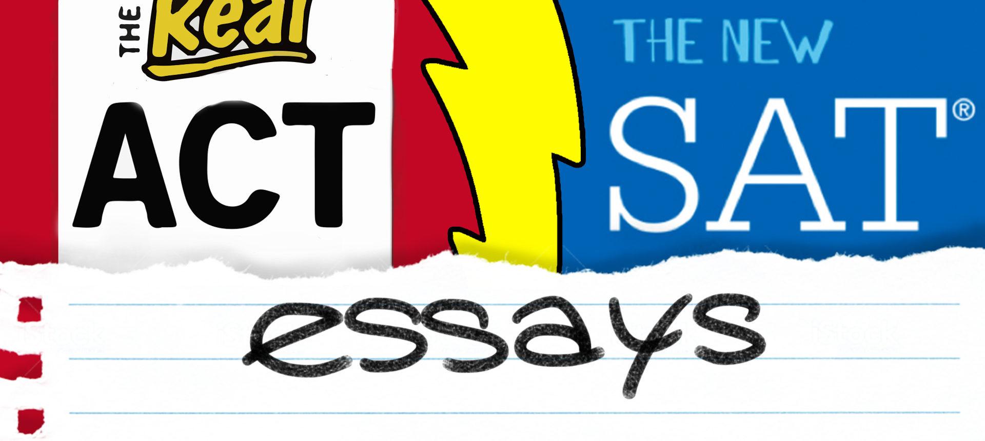 The NEW ACT® Essay vs. The NEW SAT® Essay