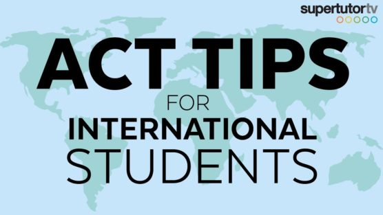 Act® Tips for the Computer-Based Test – International Students!!!