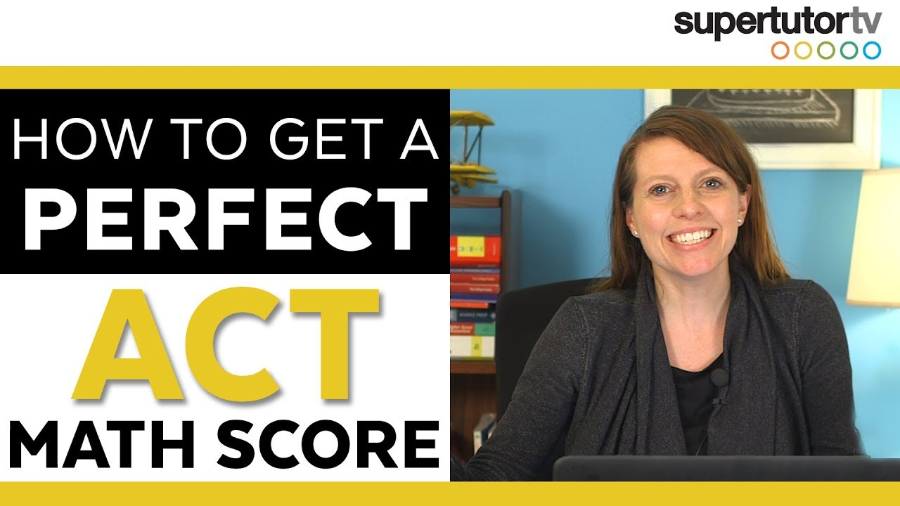 How to Get a PERFECT Score on the ACT® Math Section!!