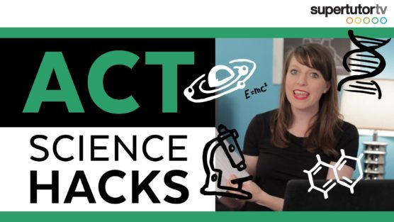 ACT Science Strategies: 3 Ways to Hack the Science Section