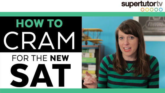 How to Cram for The SAT®: Tips, Tricks, & Strategies
