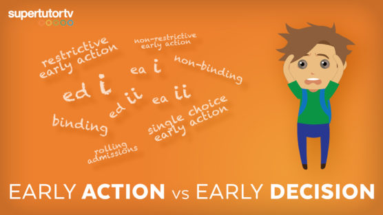 Early Decision vs. Early Action & How to Decide (Including Restrictive Early Action and Single Choice EA)