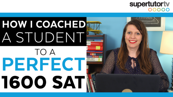 How I Coached A Student to a Perfect 1600 on the SAT®