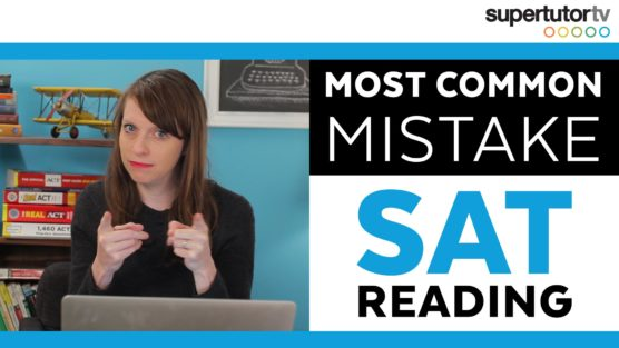 The Most Common Mistake on SAT® Reading