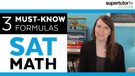 3 MUST-KNOW Formulas for the SAT® Math Section!!