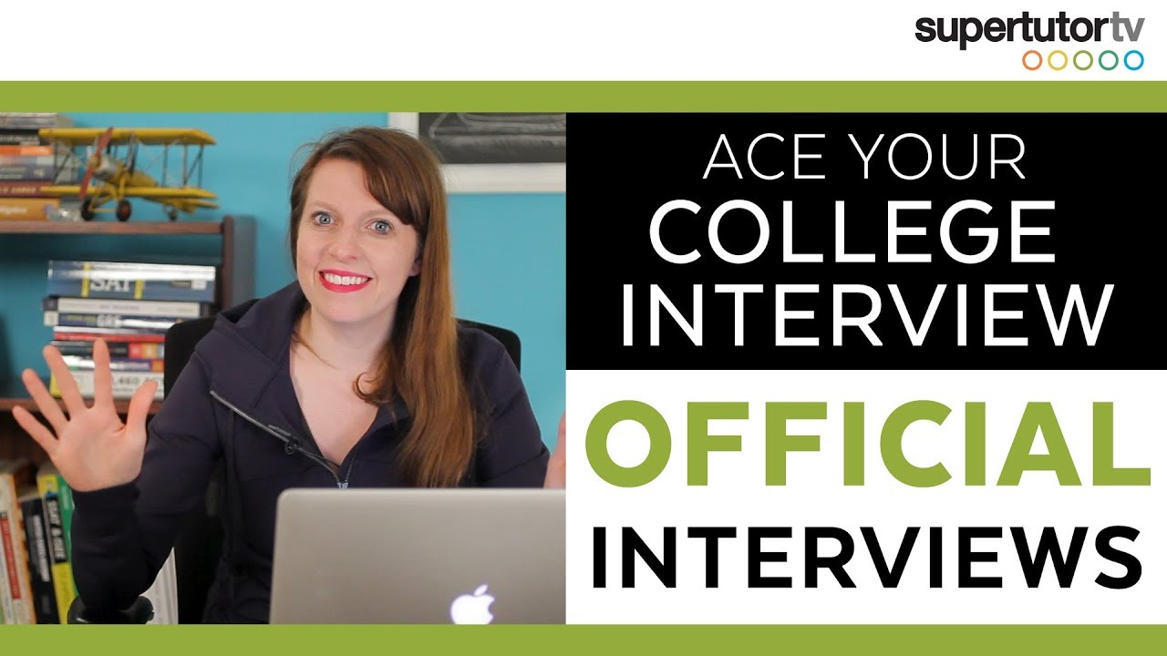 Crush Your College Interview Part 2 – Official Interviews