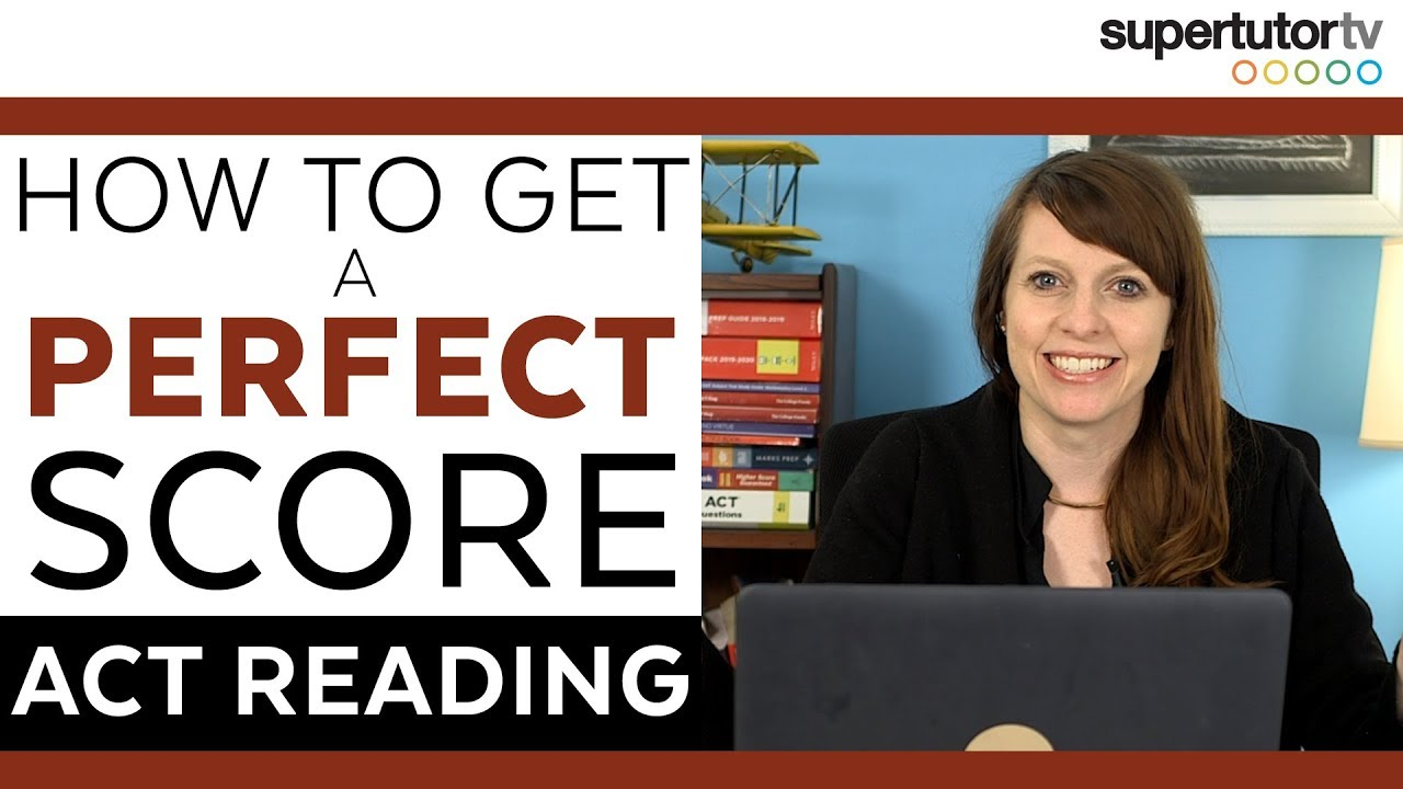 How to Get a Perfect Score on the ACT® Reading Section