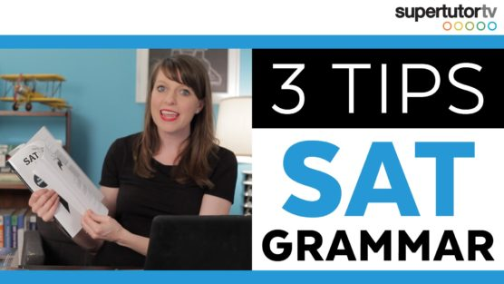 SAT® Grammar Tips: Crush the Writing and Language Section!!