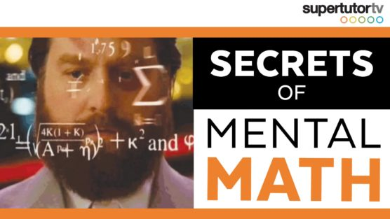 Mental Math Secrets: 3 Ways to Up Your Mental Math Game