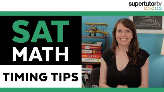 SAT® Math Timing Tips: Finish the SAT® Math Section on time!