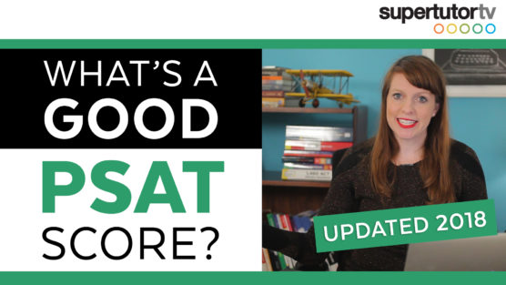 What's a Good PSAT Score? 2018 Edition UPDATED!