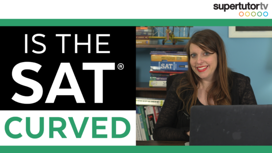 Is the SAT® Curved? Understanding Your Score
