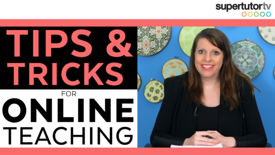 Tips & Tricks for Online Teaching