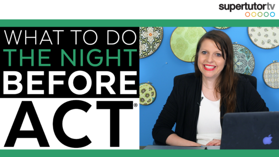 What to Do The Night Before the ACT