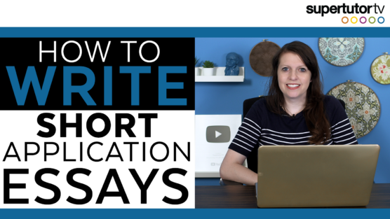 How To Ace the Short Essays on College Applications