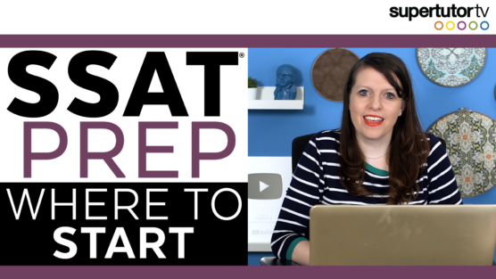 SSAT Test: How to Begin Studying