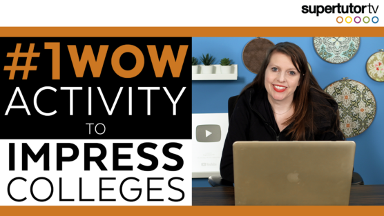 #1 WOW Activity to Impress Colleges