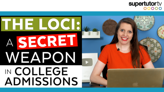 The LOCI: A Secret Weapon in College Admissions