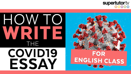 How to Write the COVID-19 Essay for Class