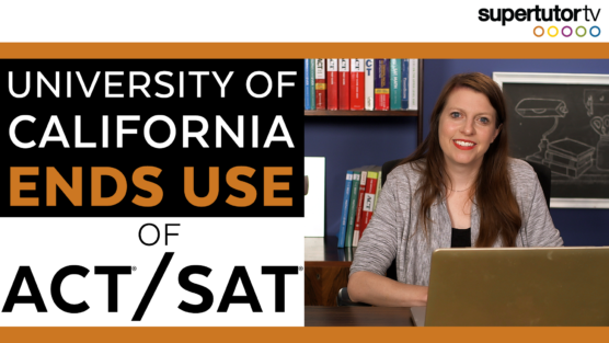 University of California Ends Use of SAT®/ACT®