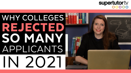 Why Elite Colleges REJECTED So Many Seniors in 2021 (Includes Full Data Chart)