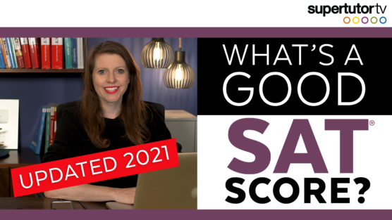 What's a Good SAT Score: Updated 2021