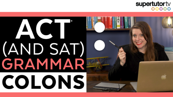 Colon Rules! For the ACT, SAT, and Every Day English!