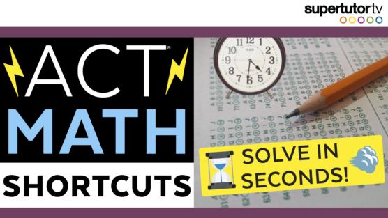 ACT Math Shortcuts