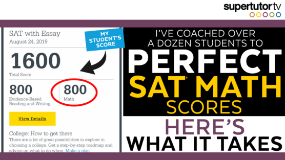 I've Coached Dozens of Students to Perfect SAT Math Scores: Here's What it Takes!
