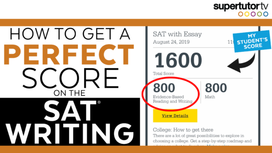 How to Get a Perfect Score on SAT Writing