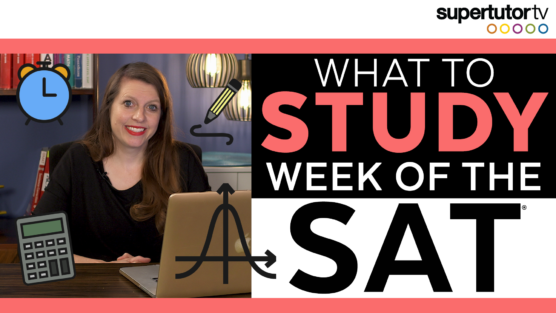 What to Study the Week of the SAT